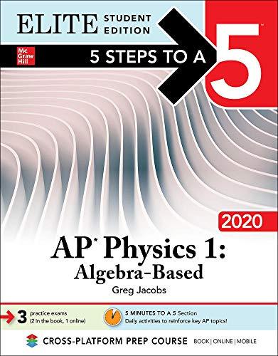 5 Steps to a 5: AP Physics 1: Algebra-Based 2020 Elite Student Edition