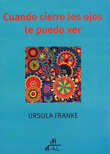Cuando cierro los ojos te puedo ver. Constelaciones familiares en la consulta individual (Spanish Ed