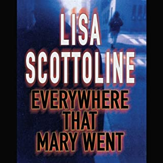 Everywhere That Mary Went     Rosato and Associates, Book 1              By:                                                                                                                                 Lisa Scottoline                               Narrated by:                                                                                                                                 Haydn Gwynne                      Length: 3 hrs and 26 mins     4 ratings     Overall 1.5