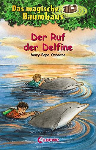 Das magische Baumhaus 9 - Der Ruf der Delfine: Kinderbuch über das Leben im Meer für Mädchen und Jungen ab 8 Jahre