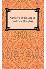 The Narrative of the Life of Frederick Douglass [with Biographical Introduction] Kindle Edition