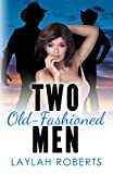 Two Old-Fashioned Men (Old-fashioned series Book 2)