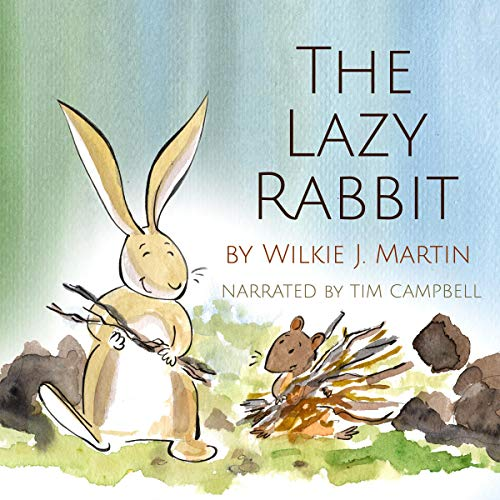 The Lazy Rabbit Audiobook By Wilkie J. Martin cover art