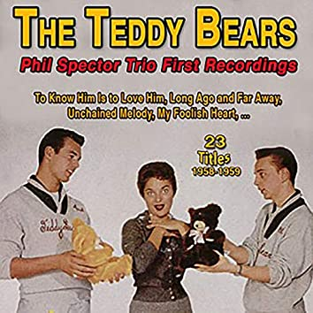 The Teddy Bears - Phil Spector Trio First Recordings - To Know Him Is To Love Him (23 Titles 1958-1959)