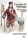 Camino de Santiago: Dios te ampare, peregrino