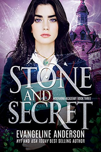 Stone and Secret: Nocturne Academy Book 3: Nocturne Academy young adult paranormal romance series