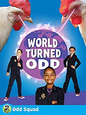 Odd Squad - The World Turned Odd by