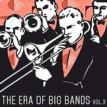 The Era of Big Bands, Vol. 3