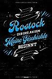 Rostock der Ort, an dem meine Geschichte beginnt Notizbuch: Rostock Stadt Journal DIN A5 liniert 120 Seiten Geschenk (German Edition)