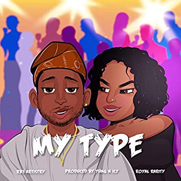 My Type (feat. Rb3 Artistry)