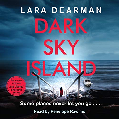 Dark Sky Island                   By:                                                                                                                                 Lara Dearman                               Narrated by:                                                                                                                                 Penelope Rawlins                      Length: 10 hrs and 34 mins     Not rated yet     Overall 0.0
