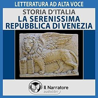 La Serenissima Repubblica di Venezia     Storia d'Italia 23              Di:                                                                                                                                 Autori Vari                               Letto da:                                                                                                                                 Eugenio Farn                      Durata:  47 min     21 recensioni     Totali 4,1