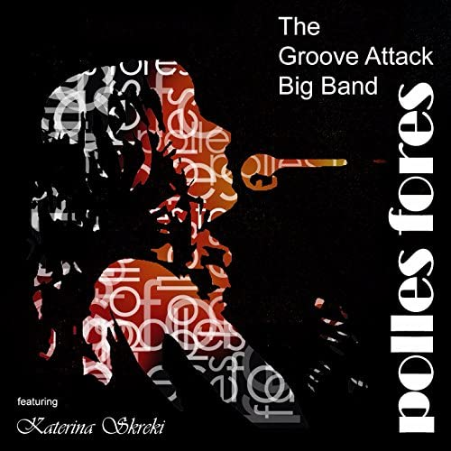 The Groove Attack Big Band feat. Katerina Skreki