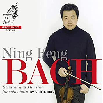 Ning Feng - J.S. Bach: Partitas and Sonatas for solo violin
