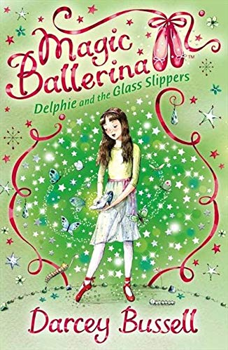 Bussell, D: Delphie and the Glass Slippers (Magic Ballerina, Band 4)