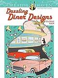 Creative Haven Dazzling Diner Designs Coloring Book (Creative Haven Coloring Books)