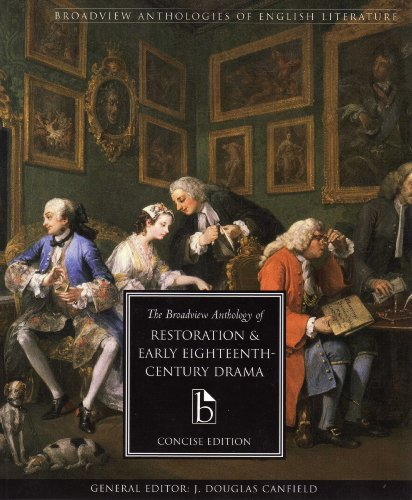 The Broadview Anthology of Restoration and Early Eighteenth Century Drama, Concise edition