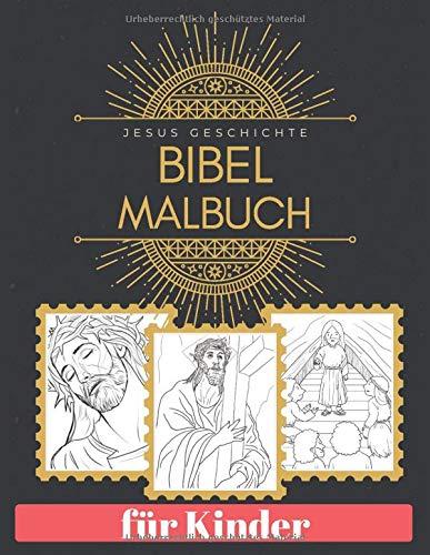 BIBEL Malbuch Jesus Geschichte für Kinder: Religionsunterricht für Kinder im Alter von 4-8 Jahren