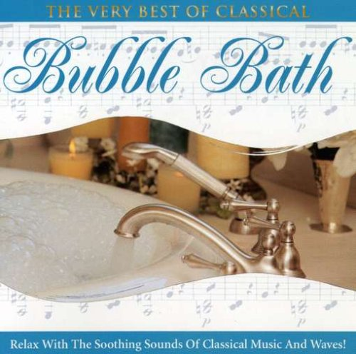 Very Best of Classical Bubble Bath