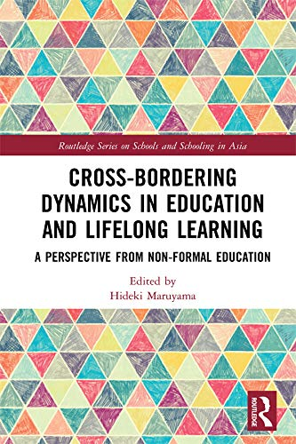 Compare Textbook Prices for Cross-Bordering Dynamics in Education and Lifelong Learning: A Perspective from Non-Formal Education Routledge Series on Schools and Schooling in Asia 1 Edition ISBN 9780367227012 by Maruyama, Hideki