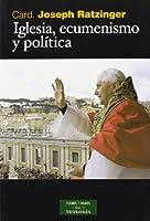 Iglesia, ecumenismo y política : nuevos ensayos de eclesiología