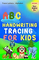 Abc Handwriting tracing for kids:: Trace Letters: Alphabet Handwriting Practice workbook for kids: Preschool writing Workbook with Sight words for Pre K, Kindergarten and Kids Ages 3-5. ABC print handwriting book