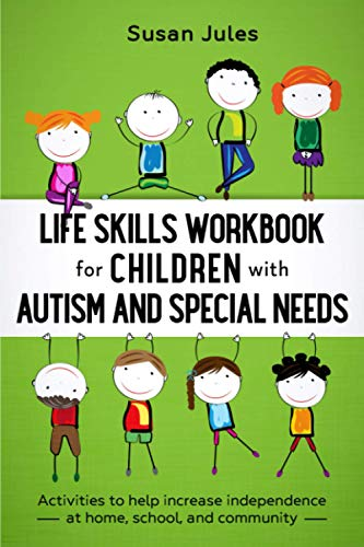 Compare Textbook Prices for Life Skills Workbook for Children with Autism and Special Needs: Activities to help increase independence at home, school and community  ISBN 9798733846644 by Jules, Susan