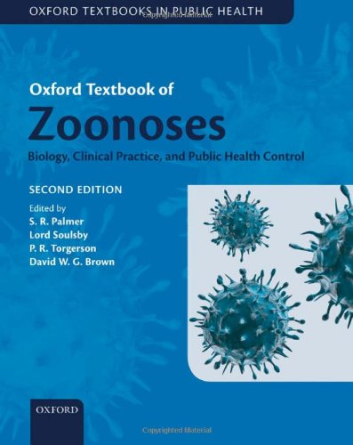 Oxford Textbook of Zoonoses: Biology, Clinical Practice, and Public Health Control
