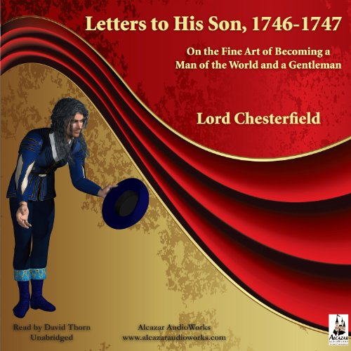 Couverture de Letters to His Son, 1746-1747