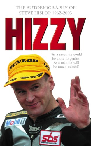 Hizzy: The Autobiography of Steve Hislop (English Edition)