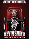 Kevin Smith: Silent, But Deadly (Extended Edition)