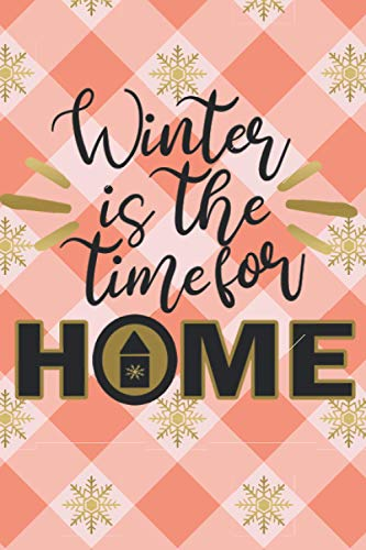 Winter is The Time for Home: Christmas Planner, Holiday Productivity Organizer, Chaos Coordinator with Shopping Lists, Budget & Bucket List and More, Planning an Unforgettable Xmas