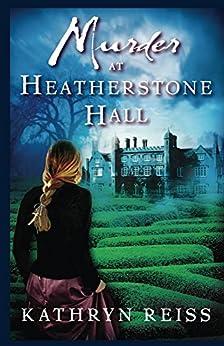 Murder at Heatherstone Hall by [Kathryn Reiss]