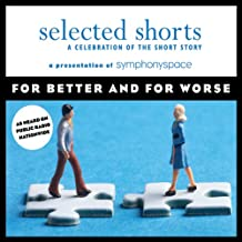 Selected Shorts: For Better and for Worse