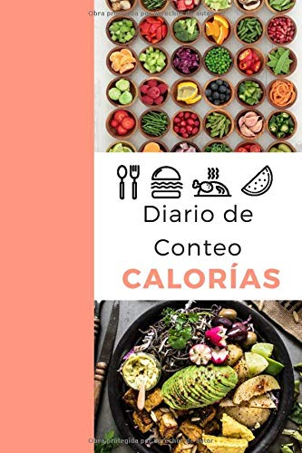 Diario de Conteo Calorías: Diario de seguimiento | Cuaderno personal de seguimiento diario de la comida | Libro de registro simple de comidas y ... | Es fácil llevar un registro de las calorías