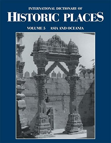 Asia and Oceania: International Dictionary of Historic Places (International Dictionary of Historic Places , Vol 5)