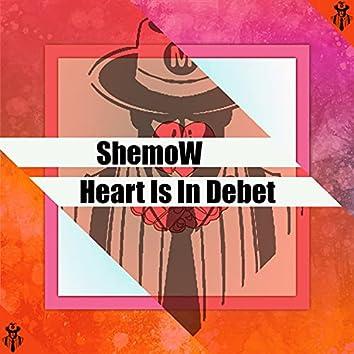 Heart Is in Debet