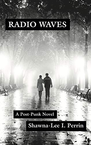 RADIO WAVES: A Post-Punk Novel (English Edition)