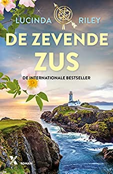 De zevende zus (De zeven zussen Book 7) van [Lucinda Riley, Dieuwke van der Veen, Erica Disco, Irene Goes, Anne Jongeling]