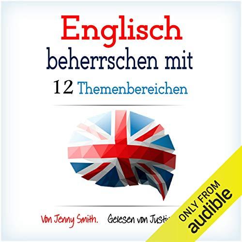 Englisch Beherrschen Mit 12 Themenbereichen [English Mastery with 12 Topics] audiobook cover art