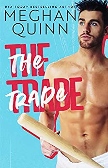The Trade (The Brentwood Baseball Series) by [Meghan Quinn]