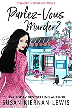 Parlez-Vous Murder?: A French Village Countryside Mystery (The Stranded in Provence Mysteries Book 1) by [Susan Kiernan-Lewis]