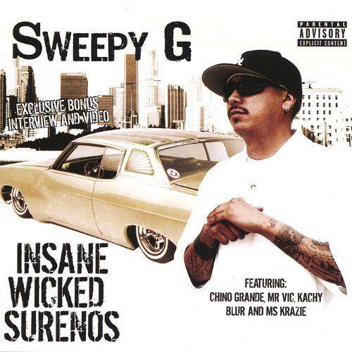 Insane Wicked Surenos Featuring Chino Grande, Mr V.I.C Ms Krazie and More. [Explicit]