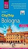 Reise Know-How CityTrip Bologna mit Ferrara und Ravenna: Reiseführer mit Faltplan und kostenloser Web-App
