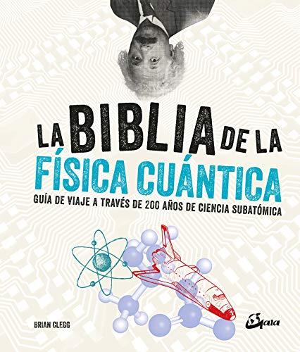 La biblia de la física cuántica: Guía de viaje a través