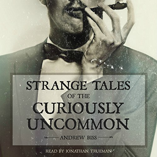 Couverture de Strange Tales of the Curiously Uncommon
