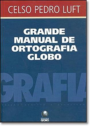 Grande Manual De Ortografia Globo