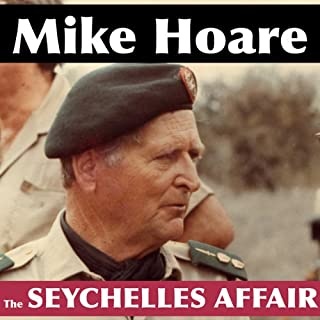 The Seychelles Affair                   By:                                                                                                                                 Mike Hoare                               Narrated by:                                                                                                                                 Mike Hoare                      Length: 10 hrs and 37 mins     18 ratings     Overall 3.8