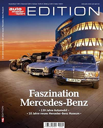 auto motor und sport Edition - Mercedes Benz: 130 Jahre Automobil, 10 Jahre neues Mercedes-Benz Museum