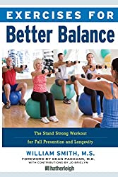 Exercises for Better Balance by William Smith, M.S.
